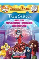 Thea Stilton and the Spanish Dance Mission: A Geronimo Stilton Adventure
