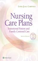 Nursing Care Plans: Transitional Patient & Family Centered Care