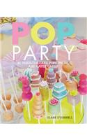 Pop Party: 40 Fabulous Cake Pops, Props, and Cakes