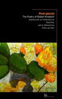 Post-Glacial: The Poetry of Robert Kroetsch