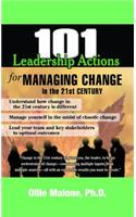 101 Leadership Actions for Managing Change in the 21st Century