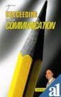 Succeeding Through Communication 2Ed