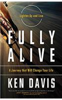 Fully Alive (International Edition): Lighten Up and Live - A Journey That Will Change Your Life