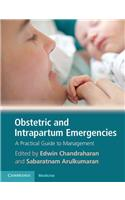 Obstetric and Intrapartum Emergencies: A Practical Guide to Management. Edited by Edwin Chandraharan, Sabaratnam Arulkumaran