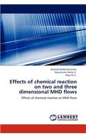 Effects of Chemical Reaction on Two and Three Dimensional Mhd Flows