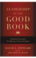 Leadership by the Good Book: Ten Timeless Keys to Success from the Bible