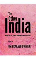 The Other India: Narratives of Terror, Communalism and Violence