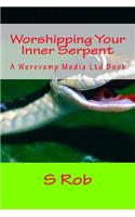 Worshipping Your Inner Serpent