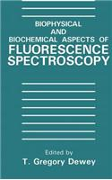 Biophysical and Biochemical Aspects of Fluorescence Spectroscopy