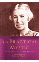 The Practical Mystic: Evelyn Underhill and Her Writings