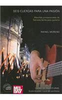 Seis Cuerdas Para una Pasion: Marchas Procesionales de Semana Santa Para Guitarra