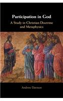 Participation in God: A Study in Christian Doctrine and Metaphysics