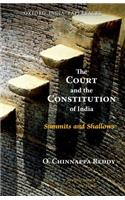 The Court and the Constitution of India Summits and Shallows