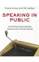 Speaking in Public: Including Committees, Boards and Think Tanks