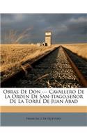 Obras de Don --- Cavallero de la Orden de San-Tiago, Señor de la Torre de Juan Abad