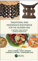 Traditional and Indigenous Knowledge Systems in the Modern Era: A Natural and Applied Science Perspective