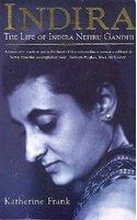 Indira: The Life of Indira Nehru Gandhi