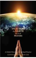 Including the Earth in Our Prayers: A Global Dimension to Spiritual Practice