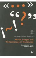 Words, Images and Performances in Translation