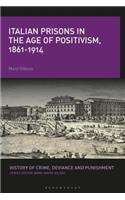 Italian Prisons in the Age of Positivism, 1861-1914