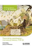 Peacemaking, Peacekeeping - International Relations 1918-36