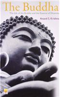 Buddha: The Life of the Buddha and the Essence of Dhamma