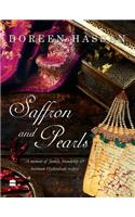 Saffron and Pearls: A Memoir of Family, Friendship & Heirloom Hyderabadirecipes