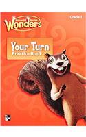 Reading Wonders, Grade 1, Your Turn Practice Book