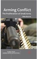 Arming Conflict: The Proliferation of Small Arms