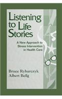 Listening to Life Stories: A New Approach to Stress Intervention in Health Care