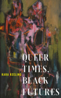 Queer Times, Black Futures