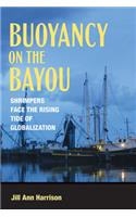 Buoyancy on the Bayou: Shrimpers Face the Rising Tide of Globalization