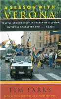 A Season with Verona: A Soccer Fan Follows His Team Around Italy in Search of Dreams, National Character, And... Goals!