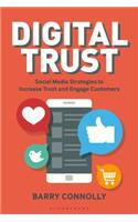Digital Trust: Social Media Strategies to Increase Trust and Engage Customers