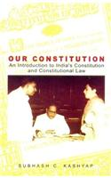 Our Constitution: An Introduction to India's Constitution and Constitutional Law