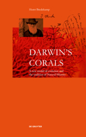 Darwin's Corals: A New Model of Evolution and the Tradition of Natural History