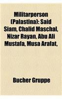 Militarperson (Palastina): Said Siam, Chalid Maschal, Nizar Rayan, Abu Ali Mustafa, Musa Arafat,