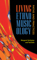 Living Ethnomusicology: Paths and Practices