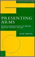 Presenting Arms: Museum Representation of British Military History, 1660-1900
