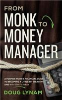 From Monk to Money Manager: A Former Monk's Financial Guide to Becoming a Little Bit Wealthy--And Why That's Okay