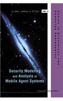 Security Modeling and Analysis of Mobile Agent Systems