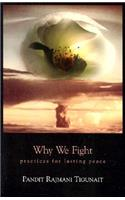 Why We Fight: Practices for Lasting Peace (Revised)