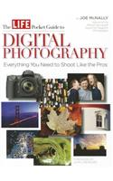 LIFE: The Pocket Guide to Digital Photography