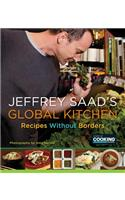 Jeffrey Saad's Global Kitchen: Recipes Without Borders: A Cookbook