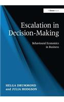 Escalation in Decision-Making: Behavioural Economics in Business