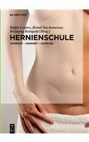 Hernienschule: Kompakt - Konkret - Komplex
