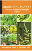 Medicinal Plants : Ethnomedicine And Biotechnological Potential