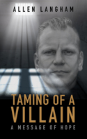 Taming of a Villain: A Message of Hope