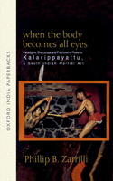 When the Body Becomes All Eyes
