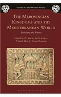 The Merovingian Kingdoms and the Mediterranean World: Revisiting the Sources